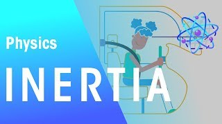 Inertia | Forces and Motion | Physics | FuseSchool