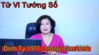 Đinh Tỵ 1977 - 6 tháng cuối năm 2018 | Tử Vi Và Tướng Số
