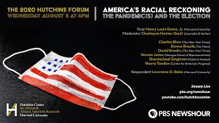 WATCH: The 2020 Hutchins Forum - America's Racial Reckoning - The Pandemic(s) and the Election
