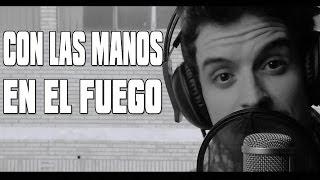 CON LAS MANOS EN EL FUEGO | RAP