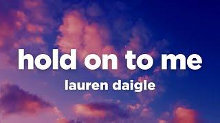 Lauren Daigle - Hold On To Me (Lyrics)