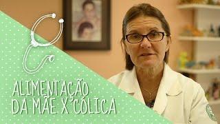Pediatra de Plantão: Alimentação da mãe a cólica do bebê