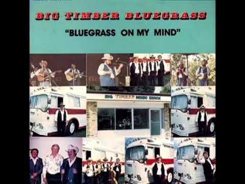 Bluegrass On My Mind [1985] - Big Timber Bluegrass