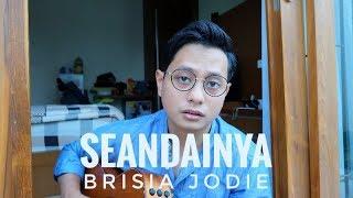BRISIA JODIE - SEANDAINYA (COVER)