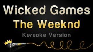 The Weeknd Wicked Games Karaoke Version