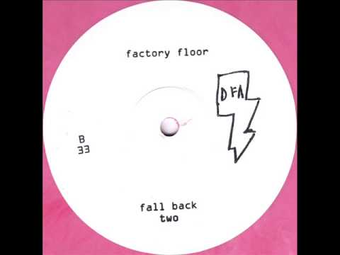 Death From Above 2392 - Factory Floor - Fall Back