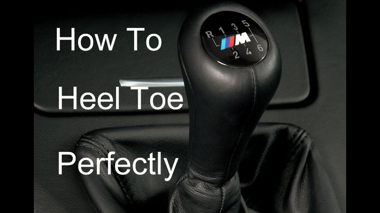 How To Heel Toe Downshift Perfectly Every Time  YouTube