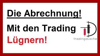 Traden und die Abrechnung mit allen Trading Lügnern! Daytrading Wahrheit!