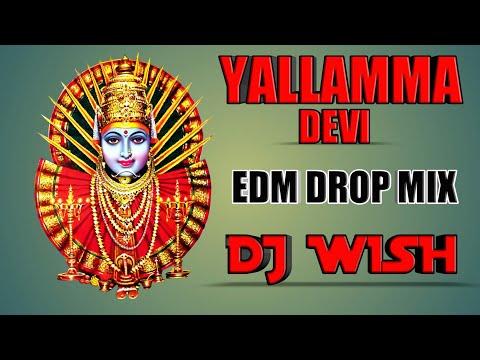 Yallamma Devi EDM Drop Mix | DJ WISH | || HEM ||