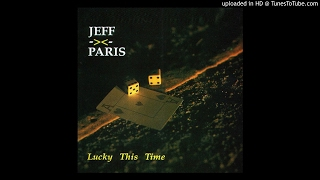 Watch Jeff Paris Lucky This Time video