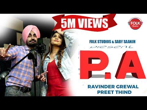 P.A (Official Song) | Ravinder Grewal ft. Preet Thind | Latest Punjabi Song 2019 | Folk Studio