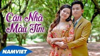 Căn Nhà Màu Tím - Châu Giang ft Mai Trần Lâm