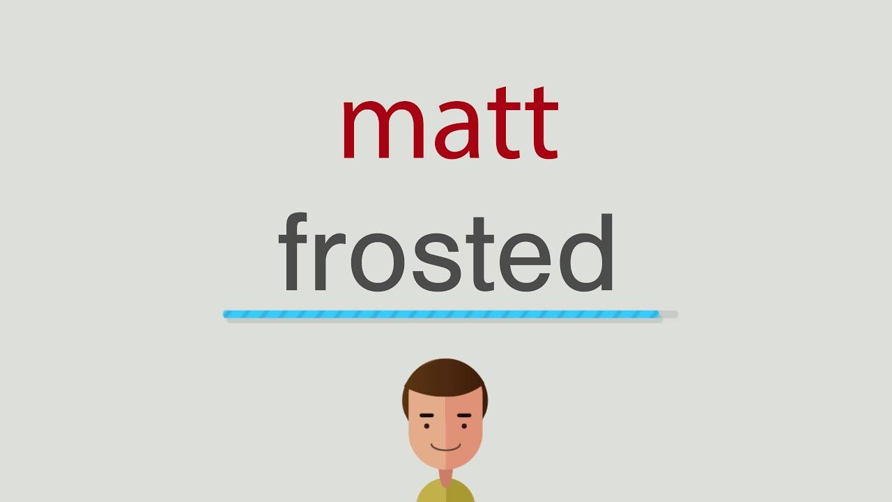 Matt Auf Englisch