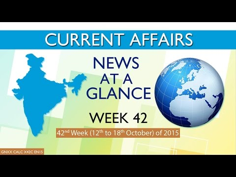 Current Affairs News at a Glance 42nd Week (12th Oct to 18th Oct) of 2015