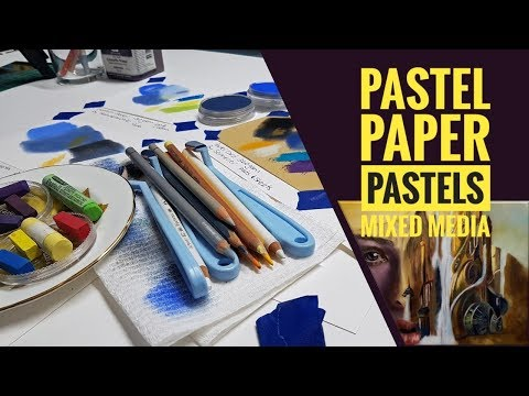 Pastel Papers and Mixed Media - with Pan Pastels, Soft Pastels, Coloured Pencils
