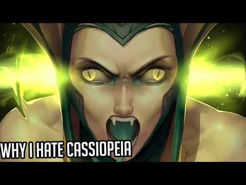 Why I Hate: Cassiopeia