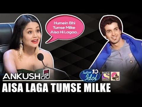 Aisa Laga Tumse Milke - Ankush | Indian Idol 10 (2018) | Neha Kakkar | Sony TV