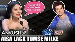 Aisa Laga Tumse Milke - Ankush   Indian Idol 10 (2018)   Neha Kakkar