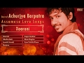Download Top 7 Songs Of Achurjya Barpatra | Music of Assam | Assamese Love Songs MP3 song and Music Video