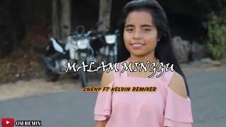 Download Lagu MALAM MINGGU(official video) - Cheny FT Kelvin Remixer 2019 mp3