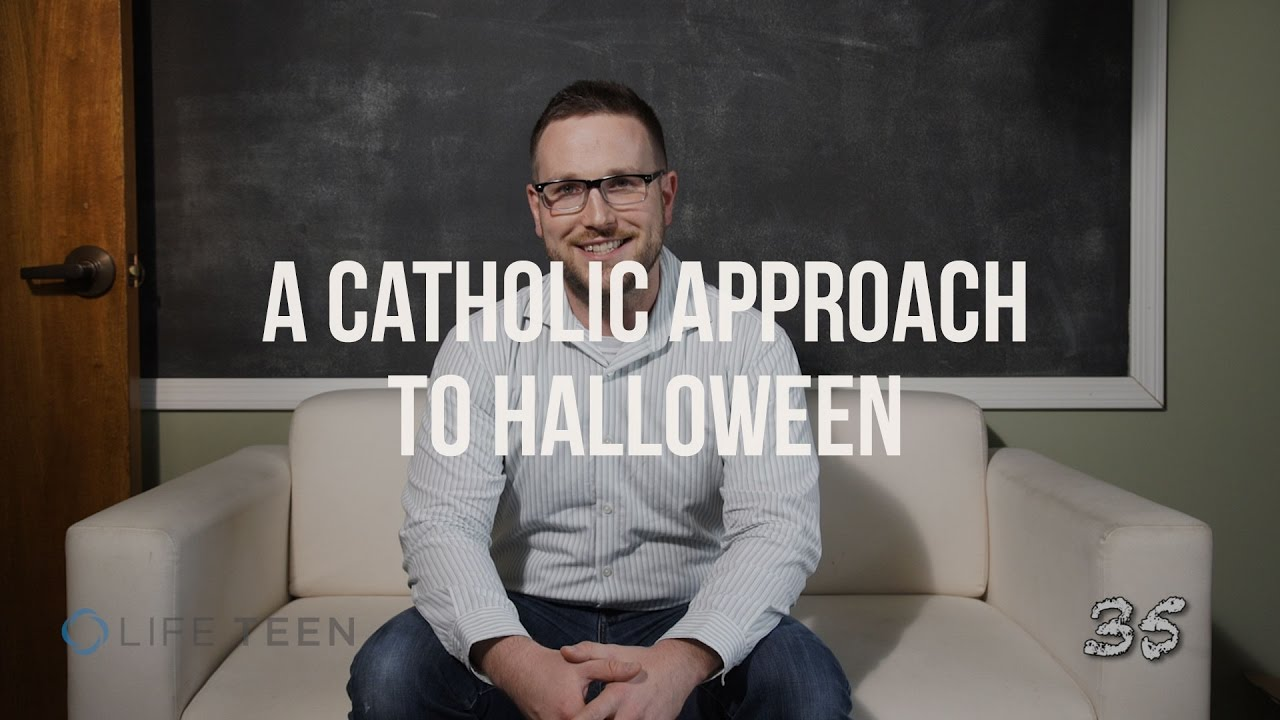 a catholic approach to halloween - youtube