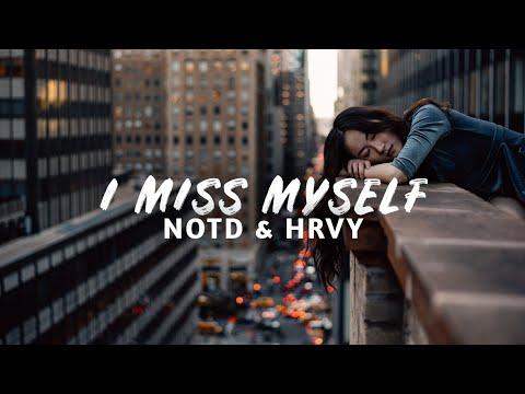 NOTD & HRVY - I Miss Myself (Lyric Video)