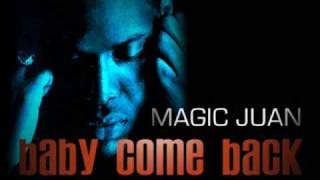 Baby Come Back Magic Juan Lyrics & Download