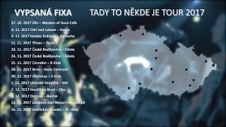 Vypsaná fiXa Tady to někde je tour 2017