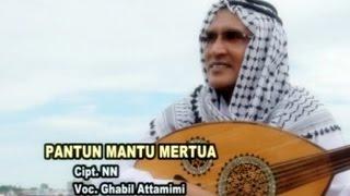 Ghabil Attamimi - PANTUN MANTU MERTUA ( JAMILAH )