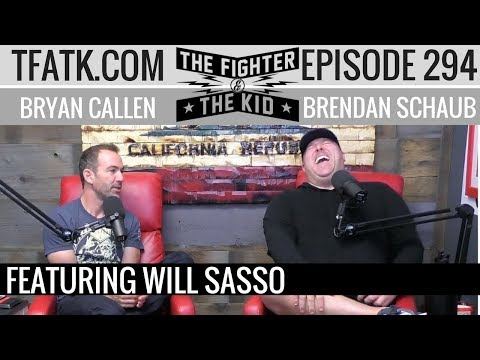 The Fighter and The Kid  Episode 294: Will Sasso