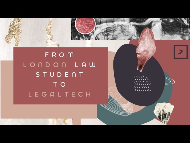 From London Law Student to Legaltech