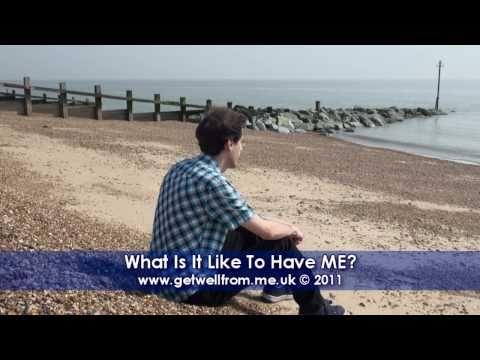 6. What is it like to have ME? (Myalgic Encephalomyelitis / Chronic Fatigue Syndrome CFS)