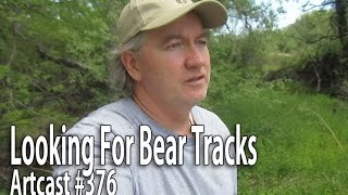 Artcast 376 Looking For Bear Tracks