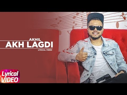 Akhil | Akh Lagdi (Lyrical Video) | Desi Routz | Tru Makers | Latest Punjabi Song 2018
