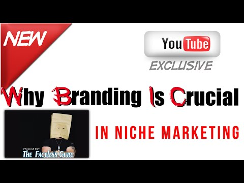 The Faceless Guru- Why Branding Is Crucial in Niche Marketing