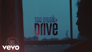 Luke Bryan - Too Drunk To Drive (Official Audio Video) YouTube Videos