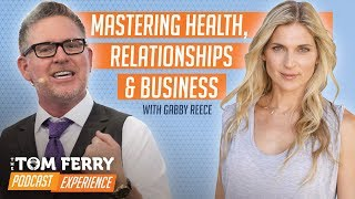Mastering Health, Relationships & Business with Gabby Reece