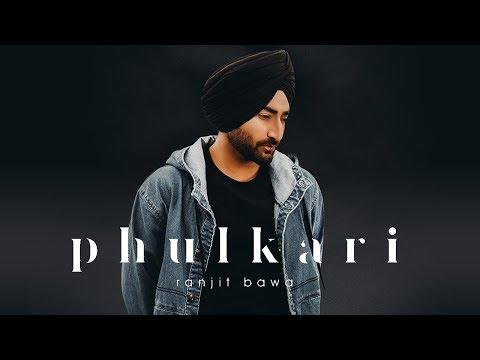 phulkari-|-ranjit-bawa-|-new-punjabi-song-|-latest-punjabi-song-2018-|-punjabi-music-|-gabruu