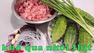 CÁCH LÀM KHỔ QUA NHỒI THỊT món ăn truyền thống trong dịp Tết này | Zui Vào Bếp