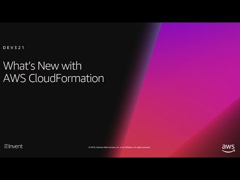 AWS re:Invent 2018: [REPEAT 1] What's New with AWS CloudFormation (DEV321-R1)