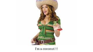 I'm a Coconut (Day 28 in 30 days of comedy clips by Thai Rivera)
