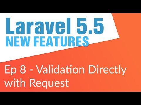 Validate Request Object (8/14) - Laravel 5.5 New Features
