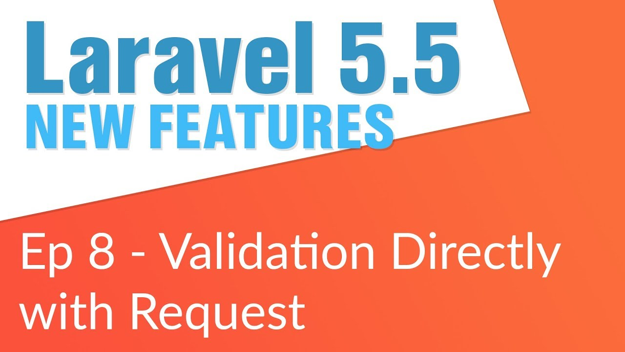 Validate Request Object (8/14) - Laravel 5 5 New Features
