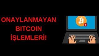 Onaylanmayan Bitcoin İşlemi İçin Ne Yapabilirim?