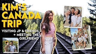 Kim's Canada Trip + Flying w/JP and Meeting the Girlfriend | Kim Chiu PH