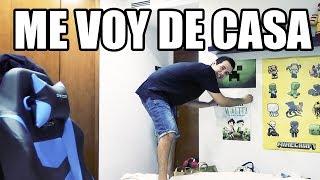 ME VOY DE CASA