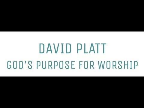 David Platt - God's Purpose for Worship