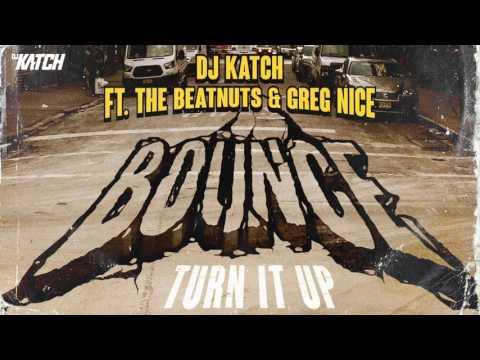 DJ KATCH ft The Beatnuts & Greg Nice - Bounce (Turn It Up)