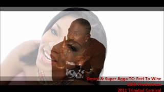 Destra & Super Jigga TC: FEEL TO WINE [2011 Trinidad Carnival][GBM Productions]