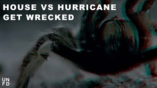 Watch House Vs Hurricane Get Wrecked video